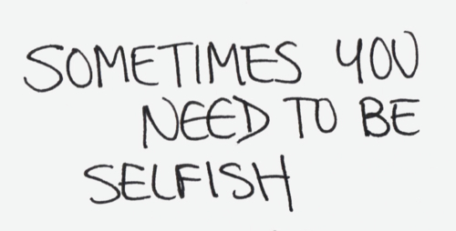 Is Being Selfish a Bad Thing?